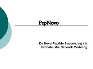 Pep Novo De Novo Peptide Sequencing via Probabilistic