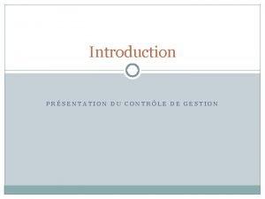 Introduction PRSENTATION DU CONTRLE DE GESTION Prsentation du