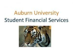 Auburn University Student Financial Services STUDENT FINANCIAL SERVICES