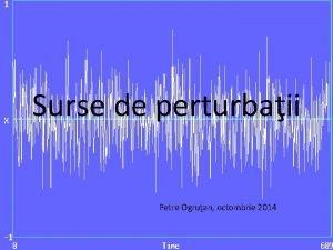Surse de perturbaii Petre Ogruan octombrie 2014 Clasificare