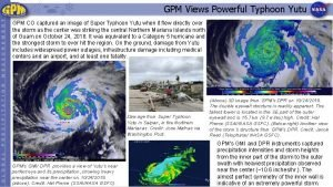 GPM Views Powerful Typhoon Yutu GPM CO captured