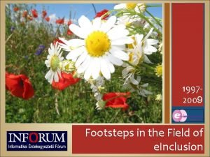 19972009 Footsteps in the Field of e Inclusion