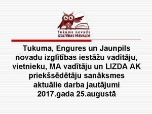 Tukuma Engures un Jaunpils novadu izgltbas iestu vadtju
