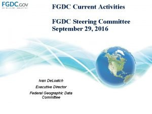 FGDC Current Activities FGDC Steering Committee September 29