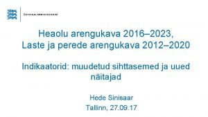 Heaolu arengukava 2016 2023 Laste ja perede arengukava