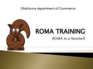 Oklahoma department of Commerce ROMA TRAINING ROMA In