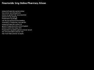 Finasteride 1 mg Online Pharmacy Ativan propecia finasteride