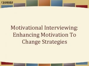 Motivational Interviewing Enhancing Motivation To Change Strategies Learning