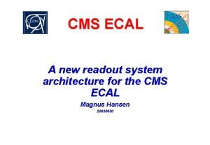CMS ECAL A new readout system architecture for