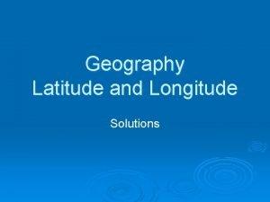 Geography Latitude and Longitude Solutions Latitude lines Run