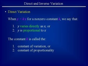 Direct and Inverse Variation Direct Variation When y