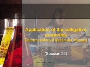 Application of the colligative properties Determination of Molecular