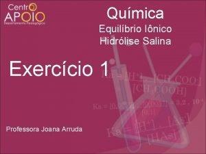 Qumica Equilbrio Inico Hidrlise Salina Exerccio 1 Professora