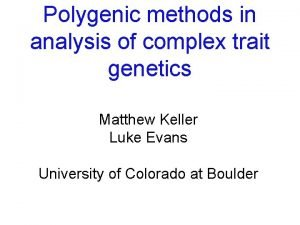 Polygenic methods in analysis of complex trait genetics
