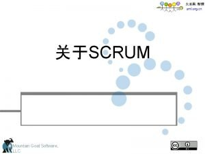 SCRUM Mountain Goat Software LLC Scrum Presented by