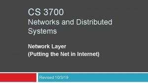 CS 3700 Networks and Distributed Systems Network Layer