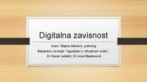 Digitalna zavisnost Autor Biljana Maravi psiholog Bazairano na