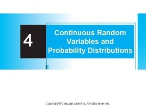 4 Continuous Random Variables and Probability Distributions Copyright