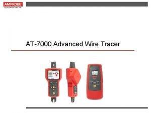 AT7000 Advanced Wire Tracer AT7000 Advanced Wire Tracer