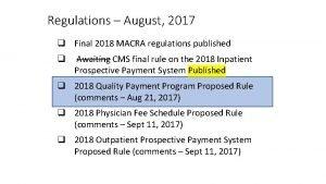 Regulations August 2017 q Final 2018 MACRA regulations