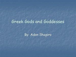 Greek Gods and Goddesses By Adon Shapiro Greek