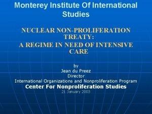 Monterey Institute Of International Studies NUCLEAR NONPROLIFERATION TREATY