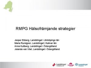 RMPG Hlsofrmjande strategier Jesper Ekberg Landstinget i Jnkpings