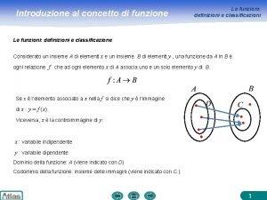 Introduzione al concetto di funzione Le funzioni definizioni