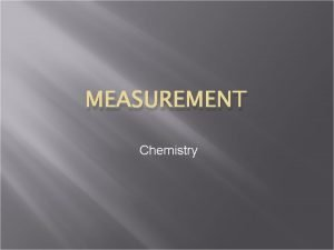 MEASUREMENT Chemistry Can you hit the bullseye Three