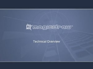 Technical Overview What Is Magic Draw Magic Draw
