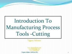 Introduction To Manufacturing Process Tools Cutting Vigyan Ashram