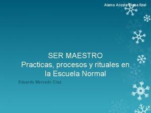 Alamo Acosta Diana Itzel SER MAESTRO Practicas procesos