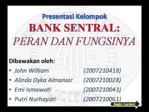 Presentasi Kelompok BANK SENTRAL PERAN DAN FUNGSINYA Dibawakan
