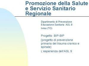 Promozione della Salute e Servizio Sanitario Regionale Dipartimento