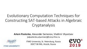Evolutionary Computation Techniques for Constructing SATbased Attacks in