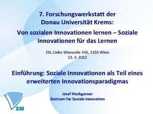 7 Forschungswerkstatt der Donau Universitt Krems Von sozialen