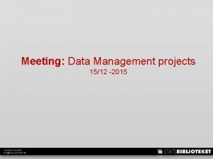 Meeting Data Management projects 1512 2015 KATRINE GASSER