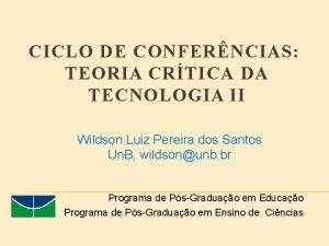 CICLO DE CONFERNCIAS TEORIA CRTICA DA TECNOLOGIA II