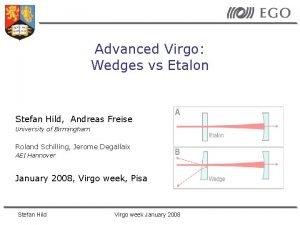 Advanced Virgo Wedges vs Etalon Stefan Hild Andreas