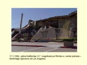 17 1 1994 juna Kalifornija 6 7 magnitude