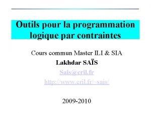 Outils pour la programmation logique par contraintes Cours