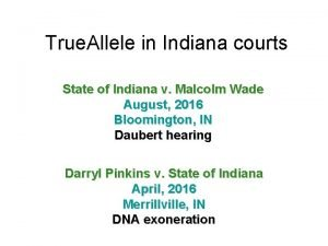 True Allele in Indiana courts State of Indiana