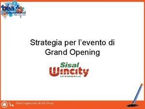 Strategia per levento di Grand Opening Evento organizzato