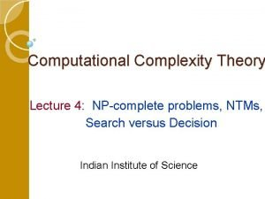 Computational Complexity Theory Lecture 4 NPcomplete problems NTMs