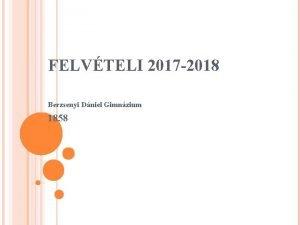 FELVTELI 2017 2018 Berzsenyi Dniel Gimnzium 1858 ISKOLNKRL