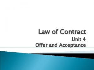 Law of Contract Unit 4 Offer and Acceptance