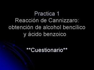 Practica 1 Reaccin de Cannizzaro obtencin de alcohol