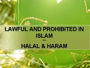 LAWFUL AND PROHIBITED IN ISLAM HALAL HARAM 1