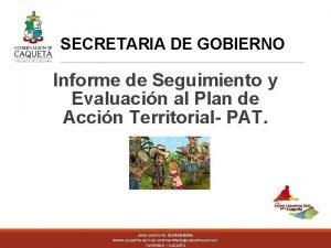 SECRETARIA DE GOBIERNO Informe de Seguimiento y Evaluacin