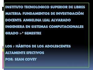 INSTITUTO TECNOLOGICO SUPERIOR DE LIBRES MATERIA FUNDAMENTOS DE